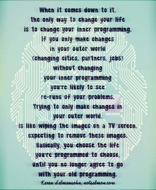 """change your programming"" inspiration"