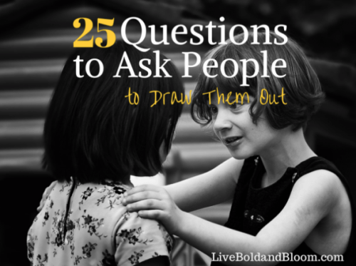 25 Questions To Ask People (And Yourself)